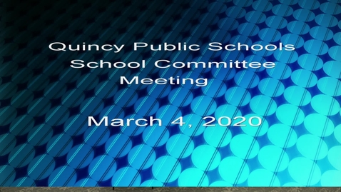 Thumbnail for entry Quincy School Comm March 4, 2020