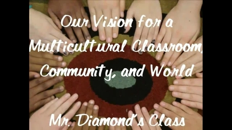 Thumbnail for entry Our Vision for a Multicultural Class, Community, and World