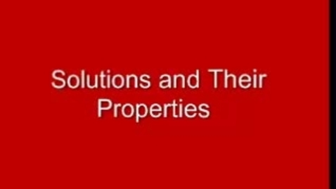 Thumbnail for entry Properties of Solutions