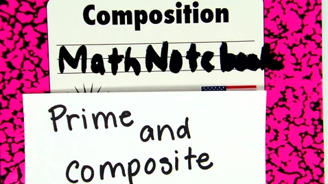 Thumbnail for entry Prime and Composite Numbers