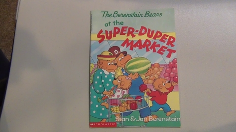 Thumbnail for entry The Berenstain Bears at the Super Duper Market by Stan and Jan Berenstain