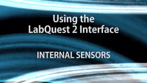 Thumbnail for entry Using the LabQuest 2:  Internal Sensors