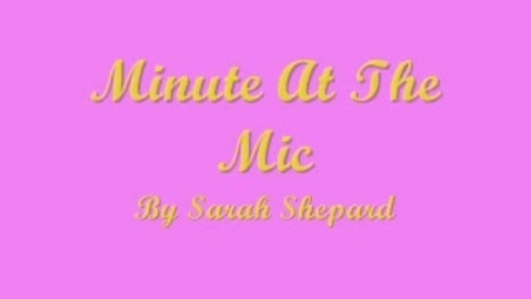 Thumbnail for entry Sarah Minute At The Mic