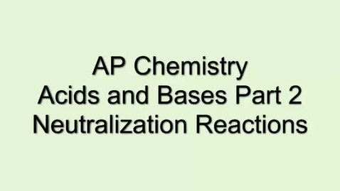 Thumbnail for entry AP Chem Acids and Bases, Part 2