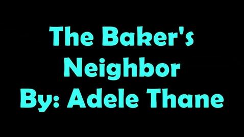 Thumbnail for entry The Baker's Neighbor