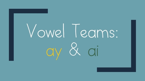 Thumbnail for entry Vowel Team ay & ai