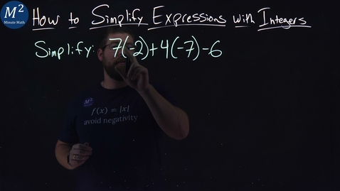 Thumbnail for entry How to Simplify Expressions with Integers | 7(-2)+4(-7)-6 | Part 1 of 5 | Minute Math