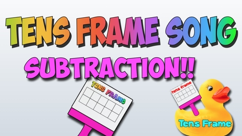 Thumbnail for entry Tens Frame Subtraction Song