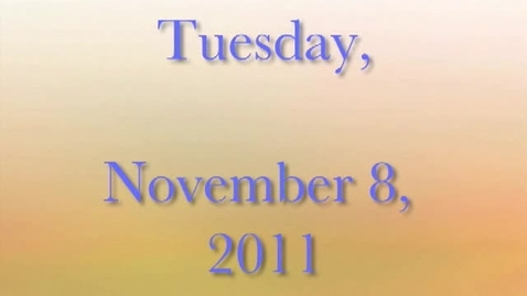 Thumbnail for entry Tuesday, November 8, 2011