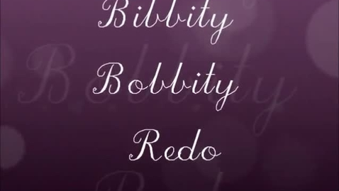 Thumbnail for entry Bibbity Bobbity Redo