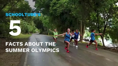 Thumbnail for entry SchoolTube's 5 Facts About Summer Olympics
