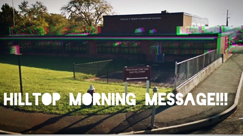Thumbnail for entry Hilltop Morning Message 5-21-2020