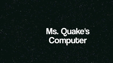 Thumbnail for entry Mrs. Quake's Computer