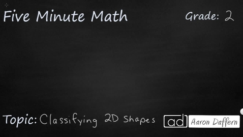 Thumbnail for entry 2nd Grade Math Classifying 2D Shapes