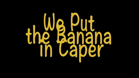 Thumbnail for entry Banana Caper, Block 3 Suite 1 Spring 2017