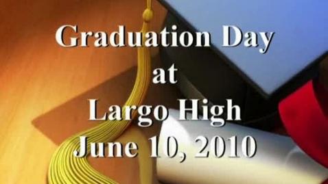 Thumbnail for entry 2010 Largo High Graduation