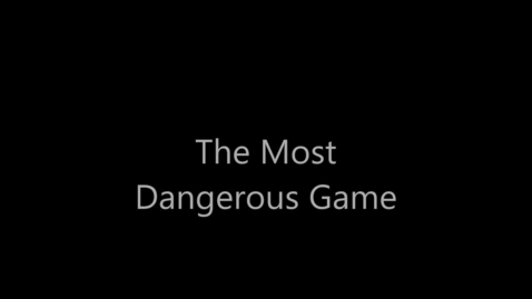 Thumbnail for entry The Most Dangerous Game BHS