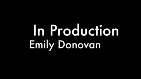 Thumbnail for entry Rep Shows: In Production by Emily Donovan