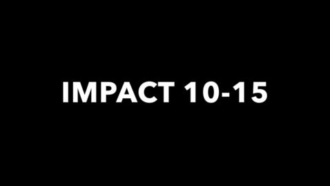Thumbnail for entry IMPACT 10-15