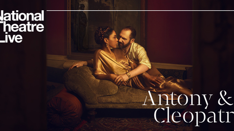 Thumbnail for entry Antony and Cleopatra | National Theatre | National Theatre at Home
