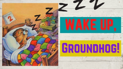 Thumbnail for entry Wake Up Groundhog!  Story by Susan Korman,  Illustrated by Eugenie Fernandes
