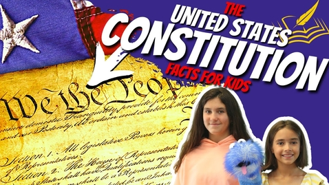 Thumbnail for entry The United States Constitution For Kids   Facts For Kids