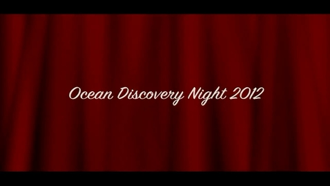 Thumbnail for entry Ocean Discovery Night 2012