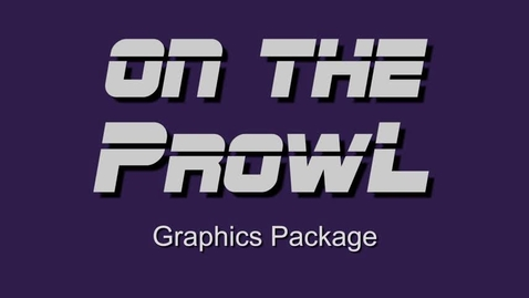 Thumbnail for entry On The Prowl Graphics Package Presentation AM DM Class