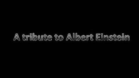 Thumbnail for entry Albert Einstein Tribute