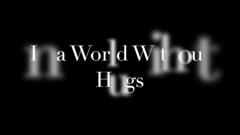 Thumbnail for entry 2020 The World Misses Hugs