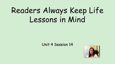 Thumbnail for entry RW Readers Keep Life Lessons In Mind Unit 4 Session 14