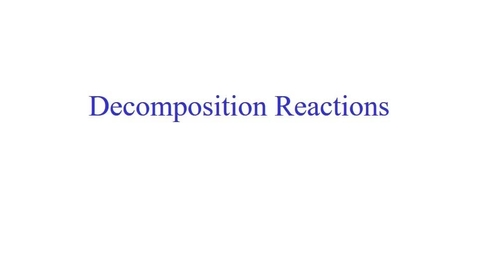 Thumbnail for entry Decomposition Reactions