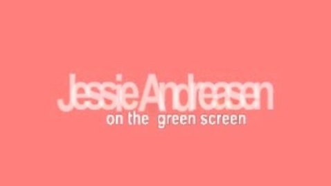 Thumbnail for entry Jessie Andreasen Green Screen