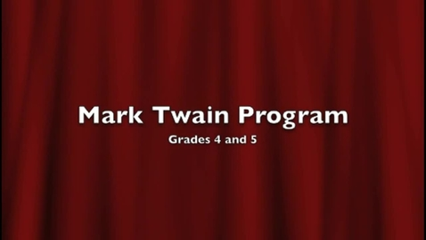 Thumbnail for entry Mark Twain 4/5 Program