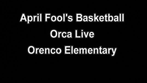 Thumbnail for entry Orca Live April Fool's Basketball