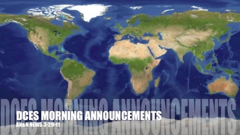 Thumbnail for entry DCES Morning Announcements 3-29-11
