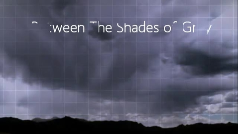 Thumbnail for entry Between The Shades of Gray