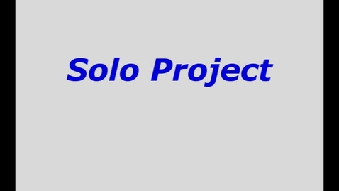Thumbnail for entry Solo Project