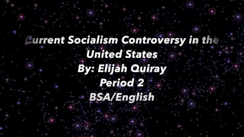 Thumbnail for entry Current Socialism Controversy in the United States