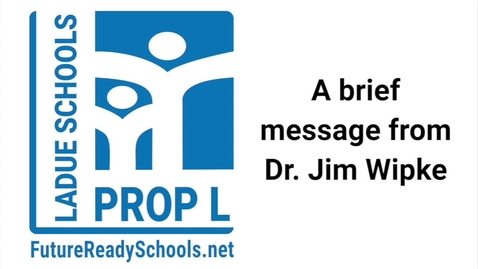 Thumbnail for entry Prop L Message from Ladue Schools Superintendent Dr. Jim Wipke