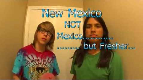 Thumbnail for entry New Mexico Not Mexico, But Fresher