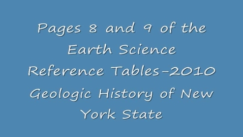 Thumbnail for entry Geologic History of New York State- Earth Science Reference Tables