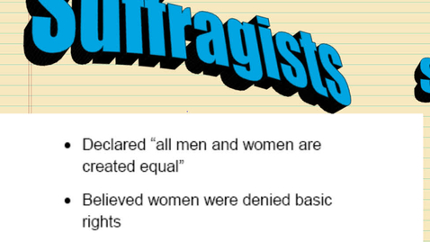 Thumbnail for entry Hist6 Ch 7- Lesson 5: Suffragists