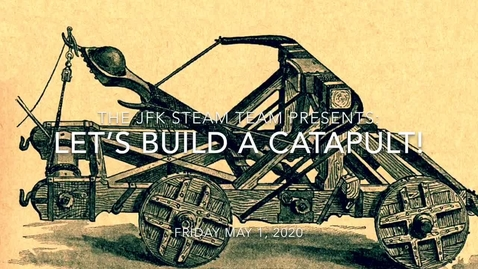 Thumbnail for entry STEAM FRIDAY: Let's Build a Catapult! (Optional) 5.1.20
