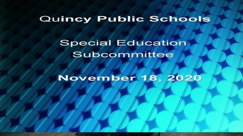 Thumbnail for entry Special Needs Sub Committee November 18, 2020