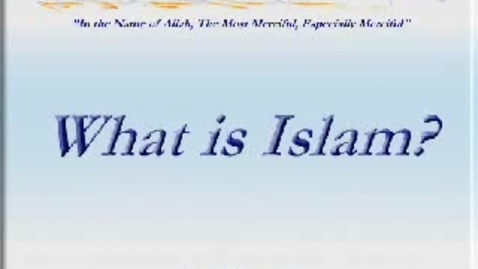 Thumbnail for entry What is Islam? (PART 1 of 4)