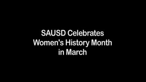 Thumbnail for entry SAUSD International Women's History Month Interviews 2013