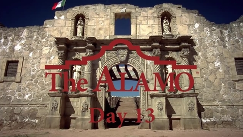 Thumbnail for entry The Siege and Battle of the Alamo Day: 13