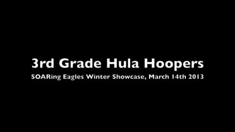 Thumbnail for entry SOARing Eagles Program Winter Showcase - Hula Hoop