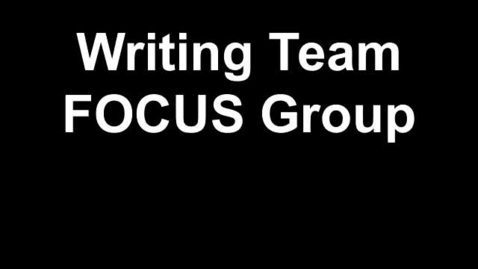 Thumbnail for entry Writing Focus Team